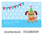 cute puppy birthday greeting... | Shutterstock .eps vector #552380509