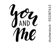 you and me hand drawn creative... | Shutterstock .eps vector #552387613