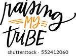 raising my tribe   Shutterstock .eps vector #552412060