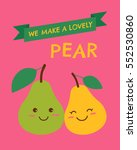 cute pears couple with text we... | Shutterstock .eps vector #552530860