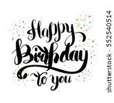 happy birthday brush script... | Shutterstock .eps vector #552540514