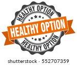 healthy option. stamp. sticker. ... | Shutterstock .eps vector #552707359