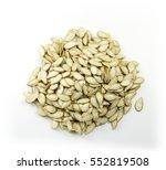 heap of pumpkin seeds isolated... | Shutterstock . vector #552819508