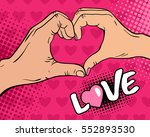 love. pop art background with... | Shutterstock .eps vector #552893530