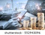 double exposure of businessman... | Shutterstock . vector #552943096