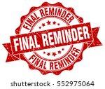 final reminder. stamp. sticker. ...   Shutterstock .eps vector #552975064