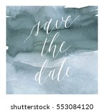 save the date watercolor card.... | Shutterstock .eps vector #553084120