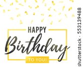 happy birthday to you lettering ... | Shutterstock .eps vector #553139488