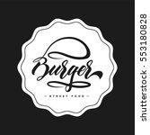 hand lettering burger food logo ... | Shutterstock .eps vector #553180828