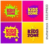 kids zone banner design set.... | Shutterstock .eps vector #553199833