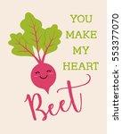 you make my heart beet... | Shutterstock .eps vector #553377070