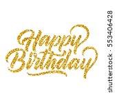 happy birthday hand lettering ...   Shutterstock .eps vector #553406428
