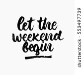 let the weekend begin quote.... | Shutterstock .eps vector #553497739