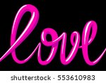love calligraphy 3d text....   Shutterstock . vector #553610983