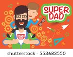 super dad design clean vector | Shutterstock .eps vector #553683550