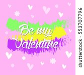 be my valentine colorful... | Shutterstock . vector #553707796