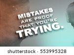 mistakes are proof that you're... | Shutterstock . vector #553995328