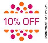 ten percent off pink orange... | Shutterstock . vector #554191924