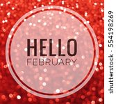 hello february words on red... | Shutterstock . vector #554198269