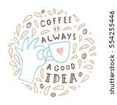 coffee is always a good idea....   Shutterstock .eps vector #554255446
