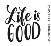 inscription life is good.... | Shutterstock .eps vector #554372923
