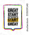 you don't have to be great to... | Shutterstock .eps vector #555059140