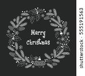 christmas greeting wreath.... | Shutterstock . vector #555191563