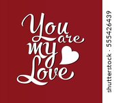 you are my heart .white ... | Shutterstock .eps vector #555426439