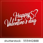 happy valentine's day hand... | Shutterstock .eps vector #555442888