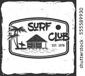 surf club retro badge. surfing... | Shutterstock .eps vector #555589930