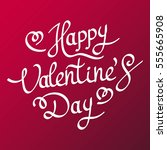 happy valentines day hand...   Shutterstock .eps vector #555665908