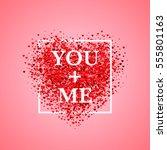 valentine's day card. confetti... | Shutterstock .eps vector #555801163