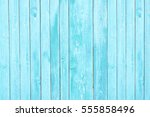 blue old wooden fence. wood... | Shutterstock . vector #555858496