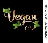 vegan. vintage calligraphic... | Shutterstock .eps vector #555875386