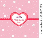 happy valentine's day card | Shutterstock .eps vector #555881029