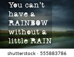 """""""you Can't Have A Rainbow..."""
