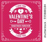 valentine's day greeting card... | Shutterstock .eps vector #555888184