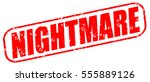 nighmare red stamp on white... | Shutterstock . vector #555889126
