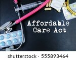 Small photo of Affordable care act word, medical term word with medical concepts in blackboard and medical equipment.