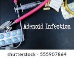 Small photo of Adenoid Infection word, medical term word with medical concepts in blackboard and medical equipment