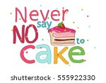 cake with the inscription  ... | Shutterstock .eps vector #555922330