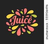 juice hand written lettering ... | Shutterstock .eps vector #555936496