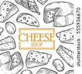 cheese shop milc organic vector ... | Shutterstock .eps vector #555936670