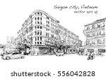 sketch cityscape of saigon city ... | Shutterstock .eps vector #556042828