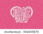 happy valentines day hand... | Shutterstock .eps vector #556045870
