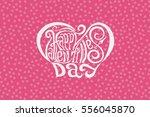 happy valentines day hand... | Shutterstock .eps vector #556045870