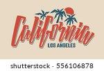 california lettering vector... | Shutterstock .eps vector #556106878