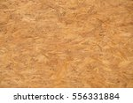 background and texture of osb...   Shutterstock . vector #556331884