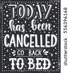 today has been cancelled go... | Shutterstock .eps vector #556396168