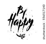 inscription be happy. brush... | Shutterstock .eps vector #556517140